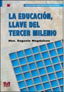 La educación. Llave del tercer milenio