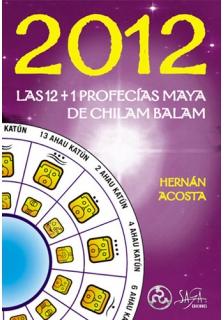 2012 - Las 12 + 1 Profecías Maya de Chilam Balam