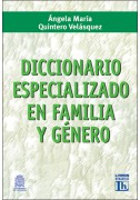 Diccionario especializado en familia y género (Rustica)