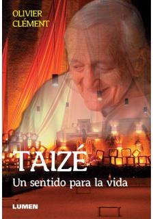 Taizé. Un sentido para la vida