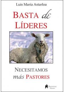 Basta de Líderes, Necesitamos más Pastores