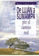 De Luján a Sumampa por el camino real