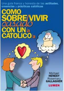 Cómo sobrevivir casado con un católico