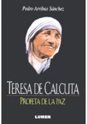 Teresa de Calcuta: Profeta de la paz