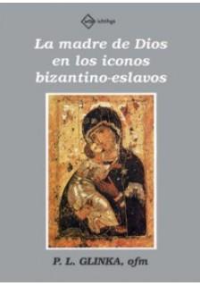 La Madre de Dios en los iconos bizantino-eslavos