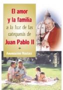 El amor y la familia a la luz de las catequesis de Juan Pablo II