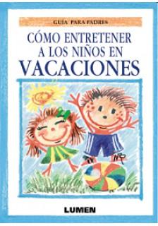 Cómo entretener a los niños en vacaciones