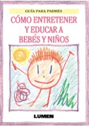 Cómo entretener y educar a bebés y niños