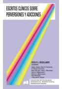 Escritos clínicos sobre perversiones y adicciones