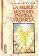 La mujer: misterio, enigma, promesa