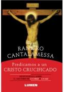 Predicamos a un Cristo crucificado
