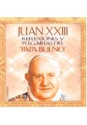 """Juan XXIII  Reflexiones y plegarias del """"Papa Bueno"""""""