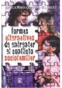 Formas alternativas de enfrentar el conflicto sociofamiliar