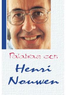 Palabras con Henri Nouwen