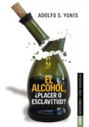 El alcohol, ¿placer o esclavitud?
