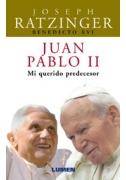 Juan Pablo II, mi querido predecesor