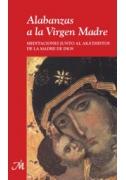 Alabanzas a la Virgen Madre